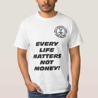 T-shirt Chaque vie importe pas argent