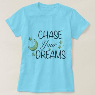 T-shirt Chassez vos rêves