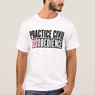 T-shirt Chemise de désobéissance civile de pratique