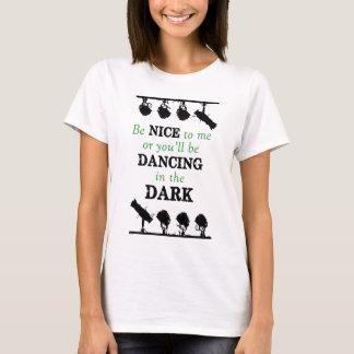 T-shirt Chemise : Soyez Nice ou vous danserez dans
