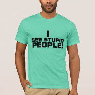 T-shirt Chemise stupide d'obscurité de personnes