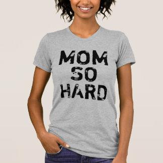 T-shirt Chemise tellement dure de maman