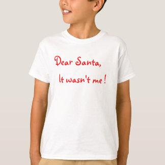 T-shirt Cher Père Noël il n'était pas moi !