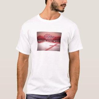 T-shirt Choisissez aujourd'hui qui vous servirez