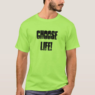 T-shirt Choisissez la vie !
