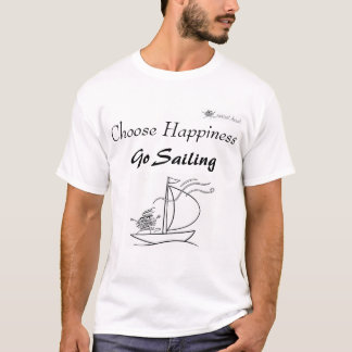 T-shirt Choisissez le bonheur, allez naviguer