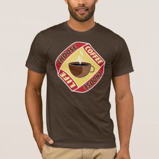 T-shirt Choisissez le café, choisissez la vie