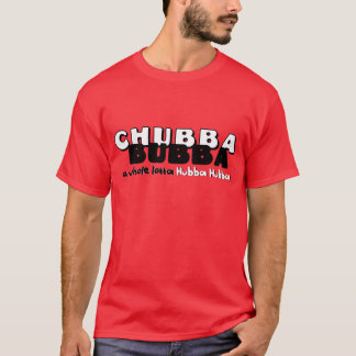 T-shirt Chubba Bubba