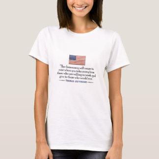 T-shirt Citation de Jefferson : La démocratie cessera…