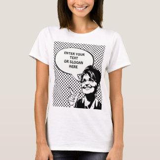 T-shirt Citation de Sarah Palin (entrez dans vos propres)
