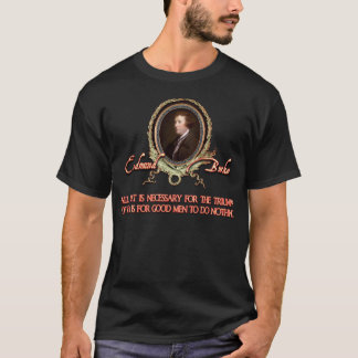 T-shirt Citation d'Edmund Burke : Triomphes mauvais