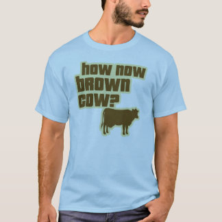 T-shirt Comment maintenant vache à Brown ?