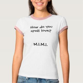 T-shirt Comment orthographiez-vous l'amour ? M.I.M.I.