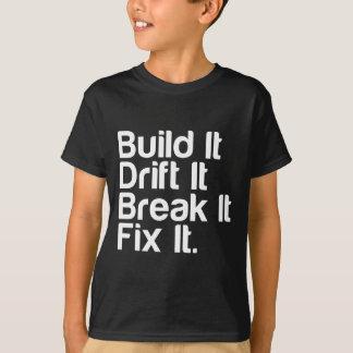 T-shirt Construisez-le, dérivez-le, cassez-le, FixIt -