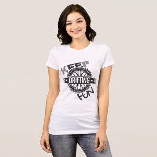 T-shirt Continuez à dériver l'amusement - CarCorner