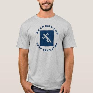 T-shirt Continuez à se déplacer ou il est partout (signe