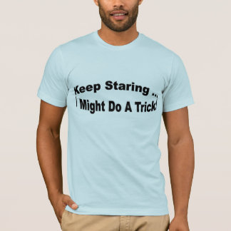 T-shirt Continuez-regarder… moi pourrait faire un tour