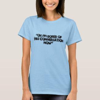 """T-shirt """"Correct je m'ennuie de cette conversation"""