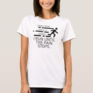 T-shirt Courez jusqu'à ce que la douleur s'arrête