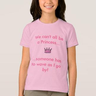T-shirt couronnez, nous ne peut pas toute la princesse de