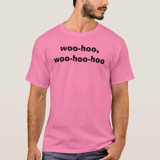 T-shirt courtisez-hoo, courtisez-hoo-hoo