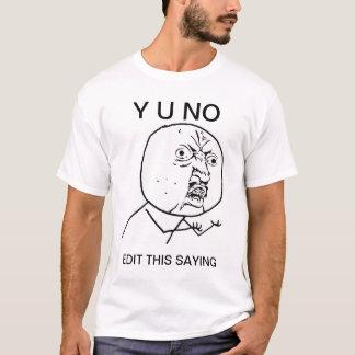 T-shirt coutume y u aucun meme comique de rage de type