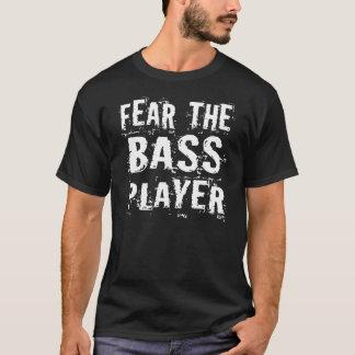 T-shirt Crainte drôle la pièce en t de musique de bassiste
