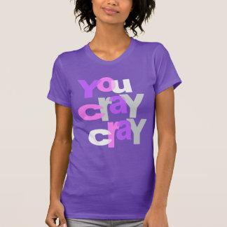 T-shirt cray cray