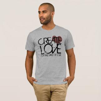 T-shirt Créez l'amour dans l'intérêt de l'amour