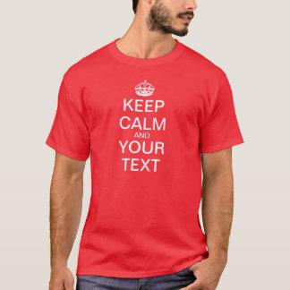 """T-shirt Créez vos propres """"gardent le calme et continuent"""