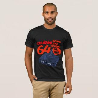 T-shirt Cruisin en bas de la rue dans mes 64