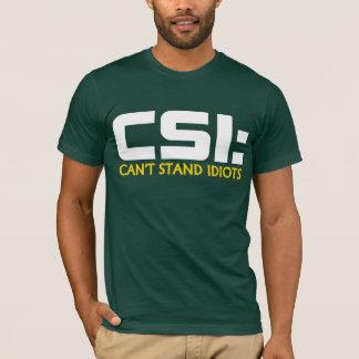 T-shirt CSI : NE PEUT PAS TENIR le TEE - SHIRT d'humour