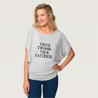 T-shirt Cuisses épaisses, la patience mince