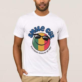 """T-shirt """"Cuz Everythings de sourire allant être tout droit"""