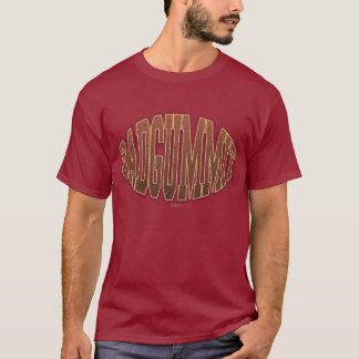 T-shirt Dadgummit