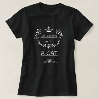 """T-shirt dames Shirt noir «LIFE IS BETTER WITH A CAT """""""