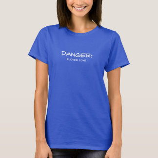 T-shirt DANGER ! Zone blonde