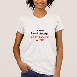 T-shirt Dans les meilleures affaires tout le monde gagne