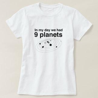 T-shirt Dans mon jour nous avons eu 9 planètes
