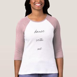 T-shirt Danse avec moi chemise de danseur