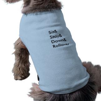 T-shirt de chien de renversement de Sit& Stay& T-shirt Pour Chien