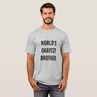 """T-shirt """"de frère d'Okayest du monde"""""""