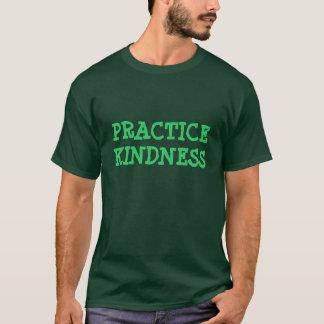 """T-shirt """"de gentillesse de pratique"""""""