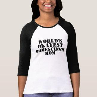 T-shirt de maman d'Okayest Homeschool du monde