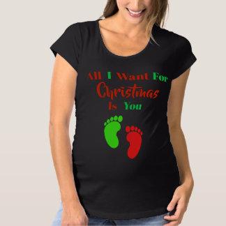 T-Shirt De Maternité Tout que je veux pour Noël est vous la chemise de
