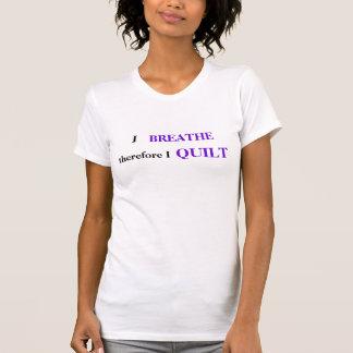 T-shirt de Quilters - je respire, donc je pique