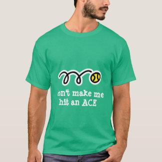 T-shirt de tennis de plaisanterie avec le slogan