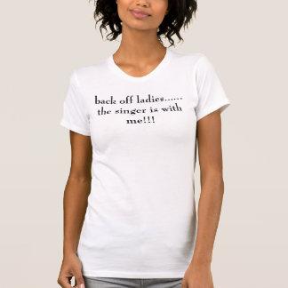 T-shirt dégagez les dames ...... que le chanteur est avec