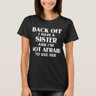T-shirt Dégagez-moi ont une soeur (blanche)