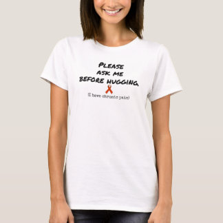 T-shirt Demandez avant d'étreindre les femmes chroniques